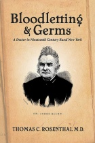 "Cover of ""Bloodletting & Germs: A Doctor in Nineteenth Century Rural New York"" by Thomas C. Rosenthal, MD."
